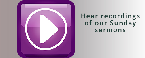 Hear recordings of our Sunday sermons