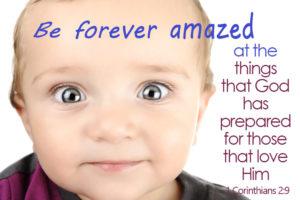 Be forever amazed 1 Corinthians 2:9
