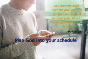 Plan God in your schedule