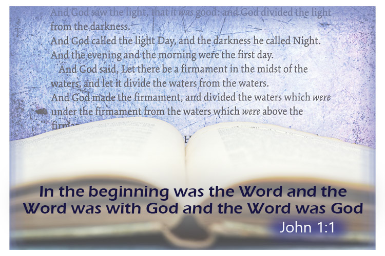 In the beginning was the Word... John 1:1