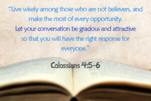 Colossians 4:5-6