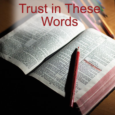 Trust in these Words of the Bible