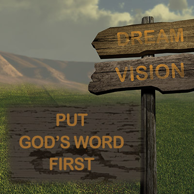 Dream Vision - Put God's Word first